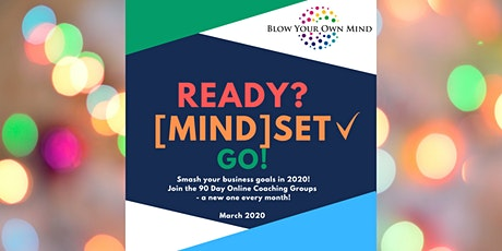 BYOM 90 Day Online Business Coaching Group - READY? MindSET GO! March 2020 tickets