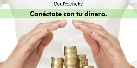 Conferencia CONECTATE CON TU DINERO tickets