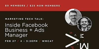 Marketing Tech Talk: Inside Facebook Business Manager & Ads Manager
