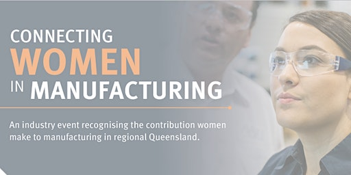 Connecting Women in Manufacturing - Weir Minerals Australia - 5 March 2020