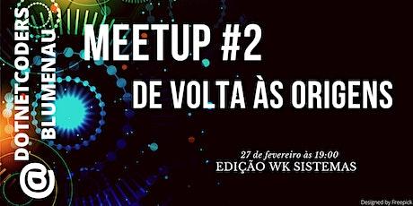 Meetup #2 - De Volta às Origens ingressos