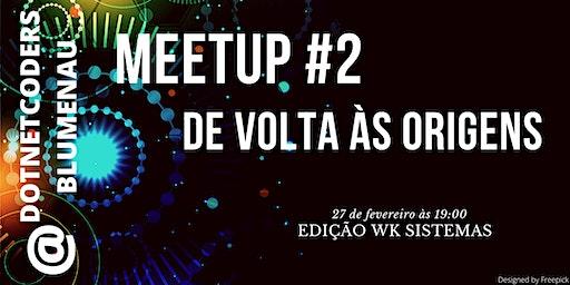 Meetup #2 - De Volta às Origens