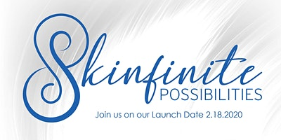 2020 Skinfinite Possiblities Launch Day and Event