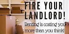 Fire Your Landlord - WEBINAR Homebuyer Workshop