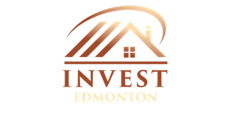 INVEST EDMONTON First Time Real Estate Investors - Full Day Workshop tickets