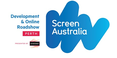 Screen Australia Perth Roadshow | Development and Online tickets