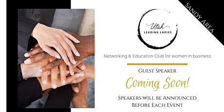 Sandy Area Utah Leading Ladies - Networking & Education for Women tickets