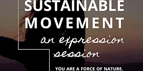 Sustainable Movement: an expression session. tickets