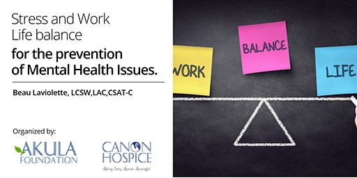 Stress and Work Life balance for the prevention of Mental Health Issues