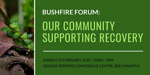 Bushfire Forum: Our Community Supporting Recovery