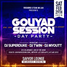 Gouyad Session Savvor Bar Restaurant & Lounge Day Party Sat February 29th tickets