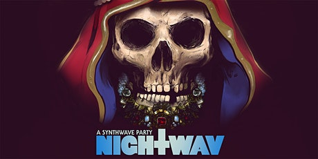 NIGHTWAV - A SYNTHWAVE PARTY - FREE W/RSVP tickets