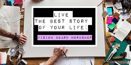 Live the BEST Story of your Life: Vision Board Workshop tickets