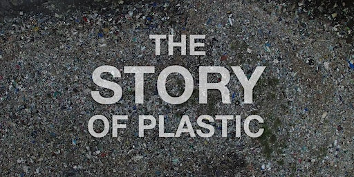 """Special screening of """"The Story of Plastic"""""""
