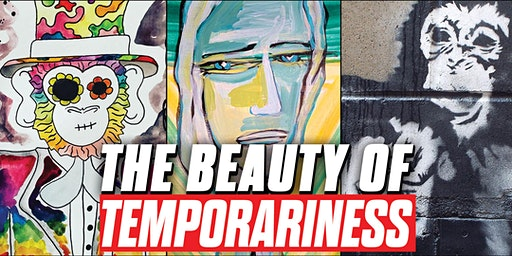 The Beauty of Temporariness