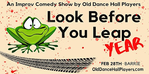 Look Before You Leap Year: An ODH Improv Comedy Show
