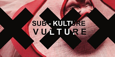 SUB-KULTURE VULTURE V tickets