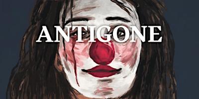 Antigone (Saturday, March 7 - 2pm)