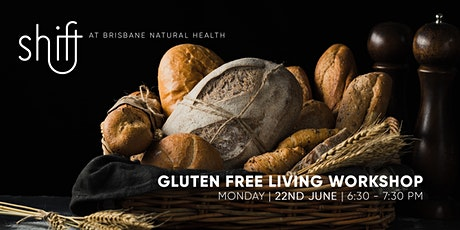 Gluten Free Living Workshop - Brisbane tickets