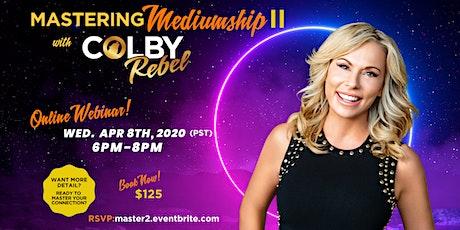 Mastering Mediumship II with Colby-ONLINE Webinar tickets