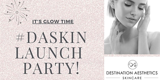 #DASkin Launch Party
