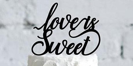 Love is Sweet - Wedding Cake Tasting Event - March 15 tickets