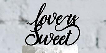 Love is Sweet - Wedding Cake Tasting Event - March 14
