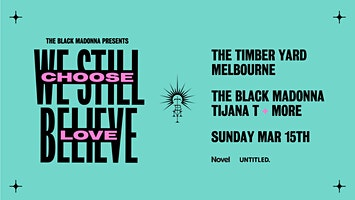 The Black Madonna Presents: We Still Believe