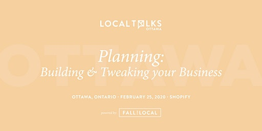 LocalTalks Ottawa | Planning: Building & Tweaking your Business