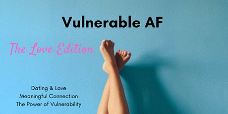 Vulnerable AF | Date Night tickets