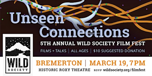 Unseen Connections: Wild Society Film Fest—BREMERTON