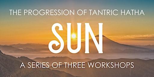 The Progression of Tantric Hatha: Sun