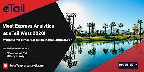 Meet Express Analytics at eTail West 2020! Booth #202 tickets