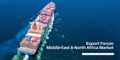 Export Forum – Middle East & North Africa Market Opportunities