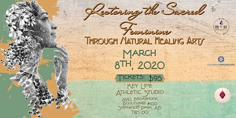Restoring the Sacred Feminine Connection Through Natural Healing Arts tickets