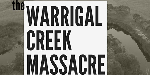 Warrigal Creek Massacre Documentary Screening