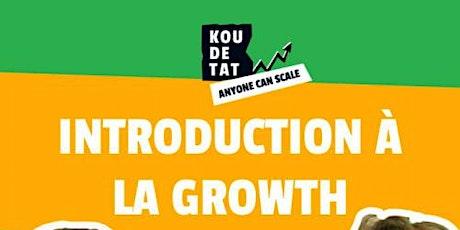 """Koudetat """"Anyone can Scale"""" : Chap 2 - Ep4 (Introduction à la Growth) billets"""