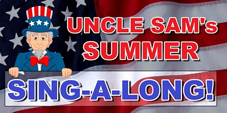 Uncle Sam's SUMMER SING-A-LONG! in Atlantic City on July 4th 2021 tickets
