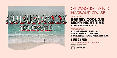 Glass Island - Audiopaxx Takeover ft. Barney Cools DJs & Nicky Night Time tickets