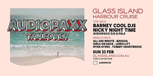 Glass Island - Audiopaxx Takeover ft. Barney Cools DJs & Nicky Night Time