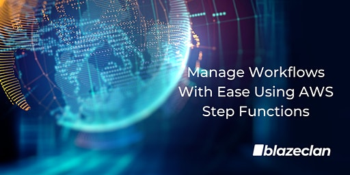 Manage Workflows With Ease Using AWS Step Functions