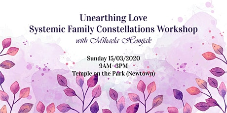 Unearthing Love, Systemic Family Constellations Workshop tickets