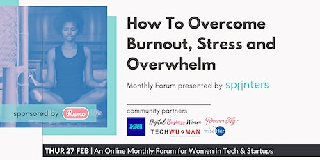 Monthly Forum | How To Overcome Burnout, Stress & Overwhelm [ONLINE EVENT] tickets