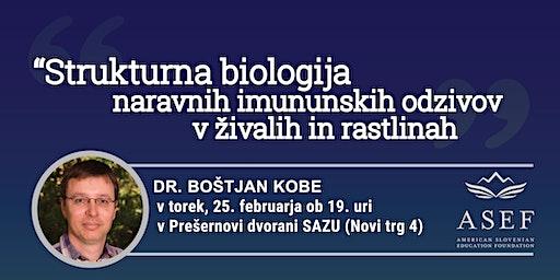 Dr. Boštjan Kobe: Strukturna biologija naravnih imunskih odzivov