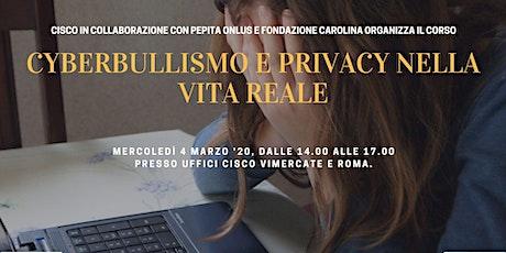 """Corso di formazione """"Cyberbullismo e privacy nella vita reale"""" biglietti"""