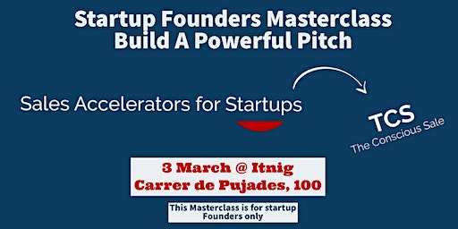 Startup Founders  Masterclass  - Build A Powerful Pitch