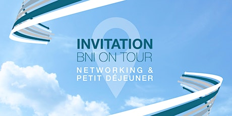 BNI ONE TOUR NETWORKING & PETIT DÉJEUNER tickets