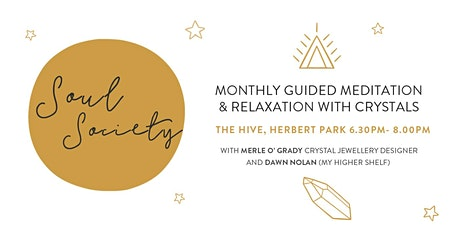 Soul Society Guided Meditation & Crystals tickets