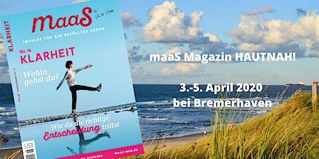 maaS Magazin HAUTNAH! - Thema KLARHEIT Tickets