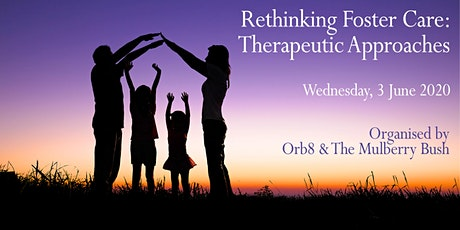 'Re-thinking Foster Care: Therapeutic Approaches' tickets